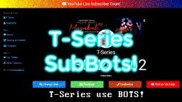 T-Series and the Bots! (135,000,000)