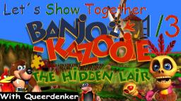 Let´s Show Together Banjo-Kazooie The Hidden Lair - Mit Queerdenker (1/3)