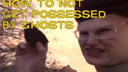 How to not be possessed by ghosts