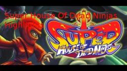 The highlights: super house of dead
