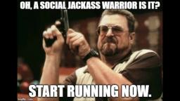 The Internet Is Filled With Social Jackass Warriors