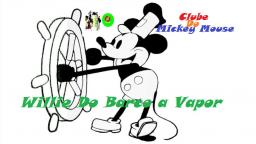 CLUBE DO MICKEY _ WILLIE DO BARCO A VAPOR