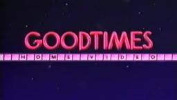 Goodtimes Home Video Logo (Standard Pitch)