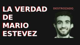 DESTROZAREMOS A MARIO ESTEVEZ