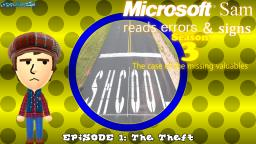 Microsoft Sam reads errors and signs (S3E1): The Theft
