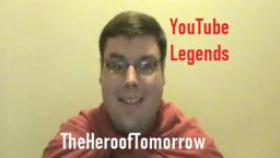 YouTube Legends- TheHeroOfTomorrow