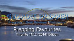 Prepping Favourites - Thrunite TN12 (2014) Edition