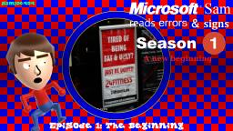 Microsoft Sam reads errors and signs (S1E1): The Beginning