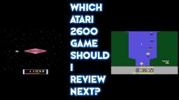 Which Atari 2600 Game Should I Review Next? (Originally On My TheVideoGamer64 Channel)