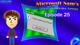 Microsoft Sams Classic Windows Errors (Episode 25)