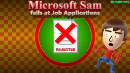 Microsoft Sam fails at Job Applications