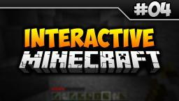 Interactive Minecraft - Mining Adventure! [#04]