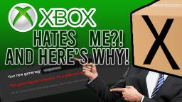 Xbox HATES ME! Story Time