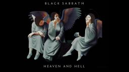Black Sabbath - Heaven And Hell.