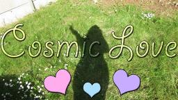 Cosmic Love! 🌺 (Artsy Video)