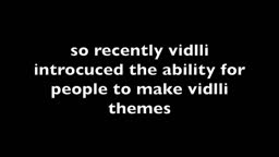 vidlli theme suggestions