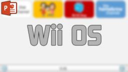 Wii OS | PowerPoint OS [Concept]