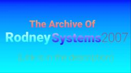 The Archive Of RodneySystems2007 (see description)