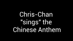 Chris Chan sings the Chinese Anthem