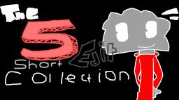The 5 Short Edit Collection