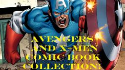 My Entire Avengers And X-Men Comic Book Collection (On My Main Channel)