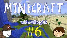 Minecraft with ollieg05 #6: Starting the 2nd floor