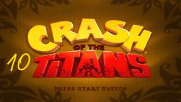 Let´s Play Crash of the Titans #10