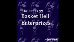 The Fun Is Infinite Basket Hell Enterpizes -Jeyvey