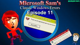 Microsoft Sams Classic Windows Errors (Episode 11)