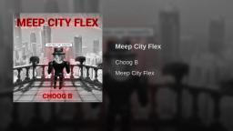 Choog B - Meep City Flex (prod. Modern) (Official Audio)