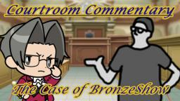 Courtroom Commentary: The Case of BronzeShow