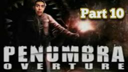 Penumbra Overture |part 10|I still need a key