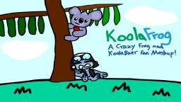 KoolaFrog - KoolaBaer and Crazy Frog Mashup!