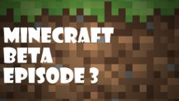 Minecraft Beta | Lets Play | #003