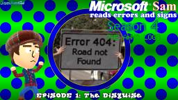 Microsoft Sam reads errors and signs (S4E1): The Disguise
