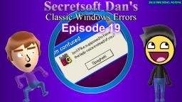Secretsoft Dans Classic Windows Errors (Episode 19)