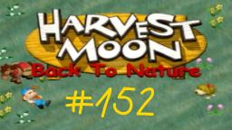 Harvest Moon- Back: To Nature Let s Play ★ 152 ★ Keine Fee zu sehen