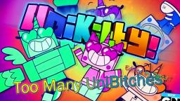 UniKitty! - Too Many UniBitches (Edited)