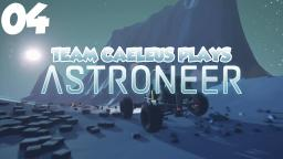 Team Caeleus Plays: ASTRONEER - Ep. 004 - Caves, Caves, Caves.