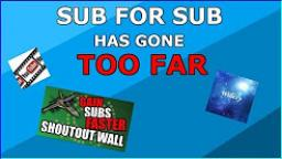 SUB FOR SUB HAS GONE TOO FAR | How To ACTUALLY Advertise your Channel