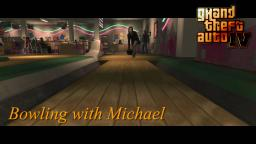 Grand Theft Auto IV: pt. 2 - Bowling w/. Michael (PC)
