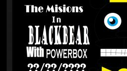 The Missions In BlackBear With Powerbox