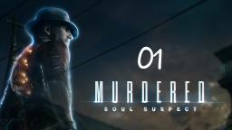Murdered Soul Suspect #01