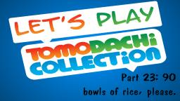 Lets play Tomodachi Collection #23: 90 bowls of rice, please.