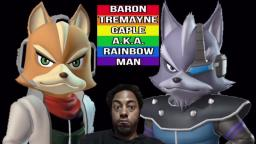 Baron Tremayne Caple - I Will Have Sex And Do Fox McCloud And Wolf O'Donnell From Star Fox/StarFox