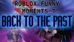 ROBLOX Funny Moments! #7: BACK TO THE PAST (Feat. Yoshi3261 & BUCKETMASTER420)