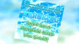 Kerokoid - Super Snow Mountain Goose Live Remix