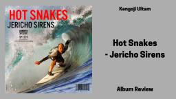 Hot Snakes - Jericho Sirens Album Review