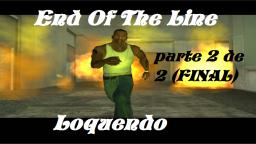 Loquendo - Misión End Of The Line (GTA San Andreas) PARTE 2 DE 2