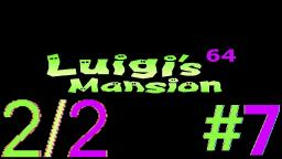 Let´s Play Luigi's Mansion 64 Alpha (100% Deutsch) - Teil 7 Die Versunkene Geisterstadt! (2/2)